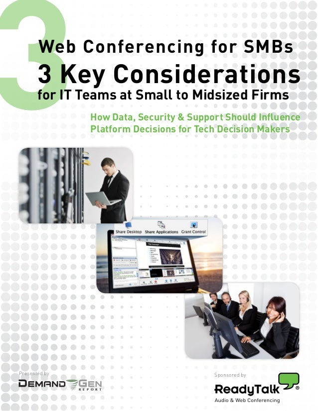 3      Web Conferencing for SMBs       3 Key Considerations       for IT Teams at Small to Midsized Firms                 ...