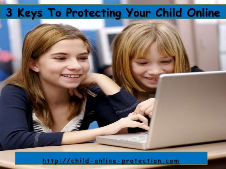 3 Keys To Protecting Your Child Online<br />http://child-online-protection.com<br />