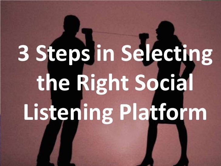 3 Steps in Selecting the Right Social Listening Platform<br />