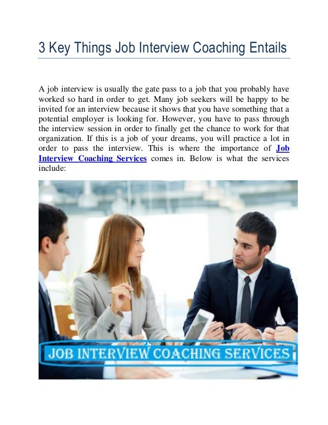 3 key things job interview coaching entails a job interview is usually the gate pass to - How To Pass A Job Interview