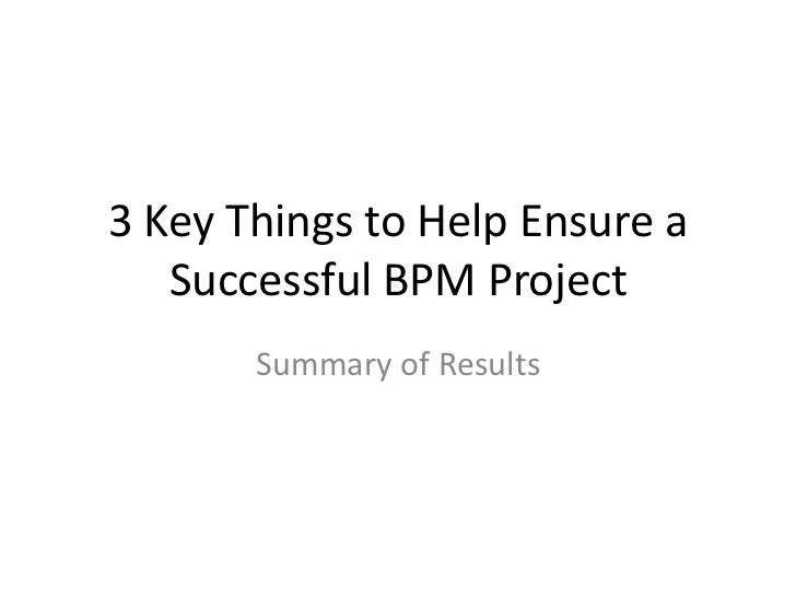 3 Key Things to Help Ensure a Successful BPM Project<br />Summary of Results<br />