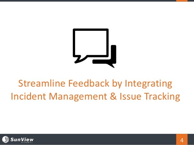 4 Streamline Feedback by Integrating Incident Management & Issue Tracking