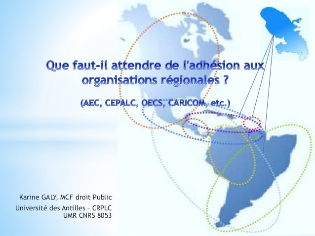 Karine GALY, MCF droit Public Université des Antilles – CRPLC UMR CNRS 8053