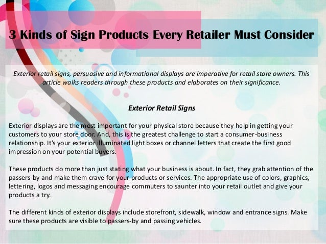 3 Kinds of Sign Products Every Retailer Must Consider Exterior retail signs, persuasive and informational displays are imp...