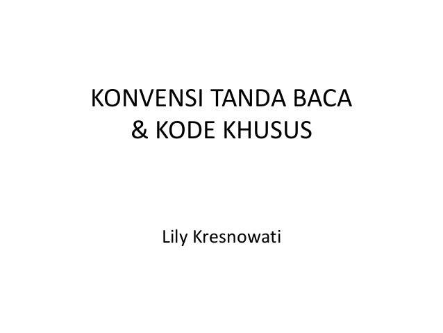 KONVENSI TANDA BACA & KODE KHUSUS Lily Kresnowati