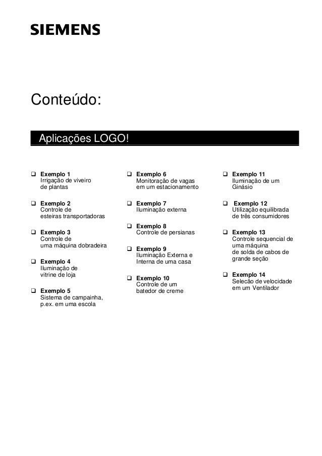 Conteúdo: Aplicações LOGO! q Exemplo 1 Irrigação de viveiro de plantas q Exemplo 2 Controle de esteiras transportadoras q ...