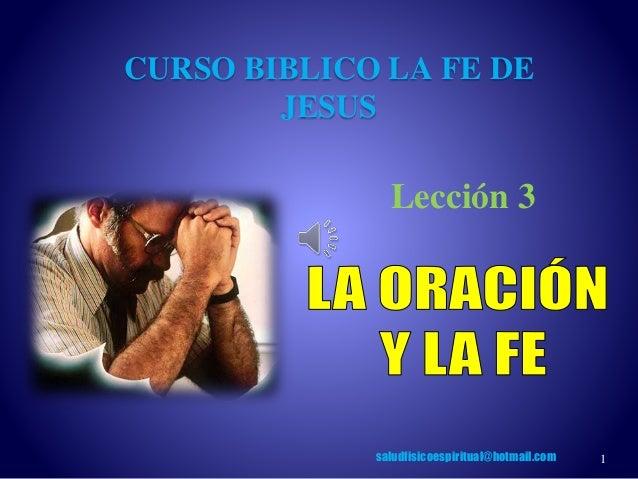 1 Lección 3 CURSO BIBLICO LA FE DE JESUS saludfisicoespiritual@hotmail.com