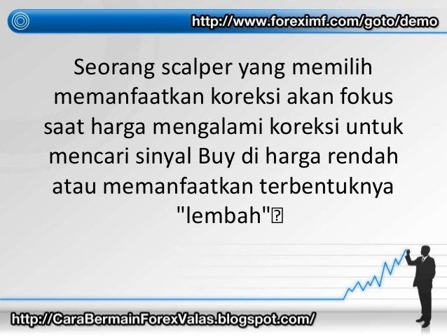 Seorang scalper yang memilih memanfaatkan koreksi akan fokus saat harga mengalami koreksi untuk mencari sinyal Buy di harg...