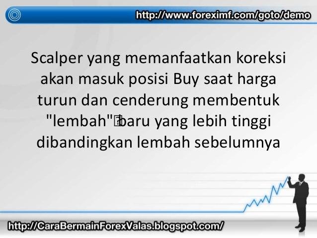 """Scalper yang memanfaatkan koreksi akan masuk posisi Buy saat harga turun dan cenderung membentuk """"lembah""""•baru yang lebih ..."""