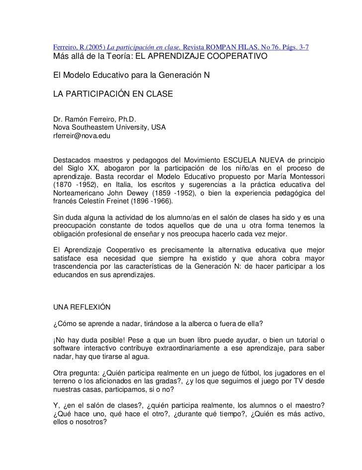 Ferreiro, R.(2005) La participación en clase. Revista ROMPAN FILAS. No 76. Págs. 3-7 Más allá de la Teoría: EL APRENDIZAJE...