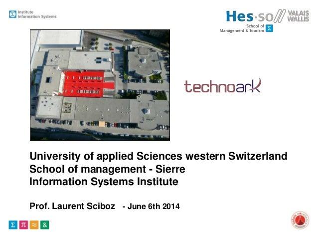 University of applied Sciences western Switzerland School of management - Sierre Information Systems Institute Prof. Laure...