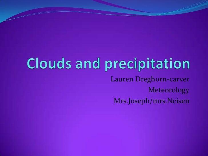 Lauren Dreghorn-carver           Meteorology Mrs.Joseph/mrs.Neisen