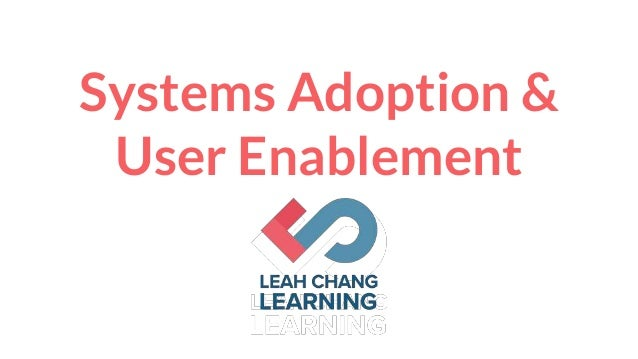Systems Adoption & User Enablement