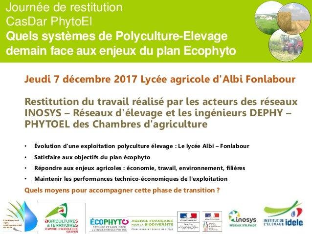 Journée de restitution CasDar PhytoEl Quels systèmes de Polyculture-Elevage demain face aux enjeux du plan Ecophyto Jeudi ...