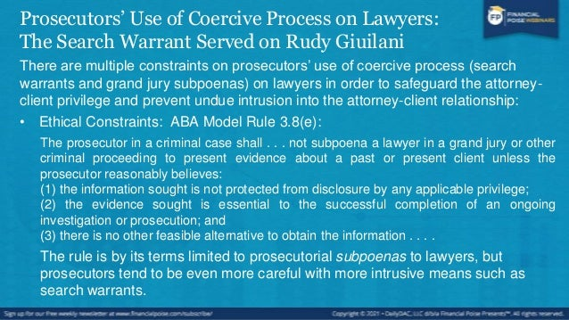 Prosecutors' Use of Coercive Process on Lawyers: The Search Warrant Served on Rudy Giuilani • Self-imposed constraints ado...