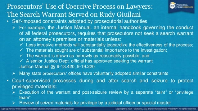 Prosecutors' Use of Coercive Process on Lawyers: The Search Warrant Served on Rudy Giuilani What if a lawyer is served wit...
