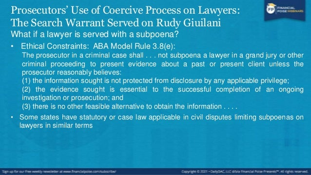 Prosecutors' Use of Coercive Process on Lawyers: The Search Warrant Served on Rudy Giuilani • The Lawyer's Obligations whe...