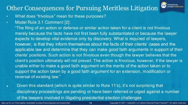 Other Consequences for Pursuing Meritless Litigation • Civil Liability (besides sanctions) • Defamation:  Not for the sta...