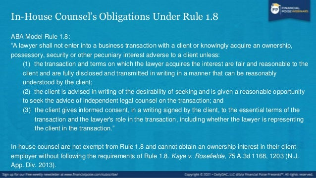 In-house Counsel: How to Keep the Comp You're Promised • First, determine if Rule 1.8 applies to your compensation • Rule ...