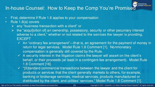 In-house Counsel: How to Keep the Comp You're Promised • If the exchange is excluded from Rule 1.8(a) but concerns a fee a...