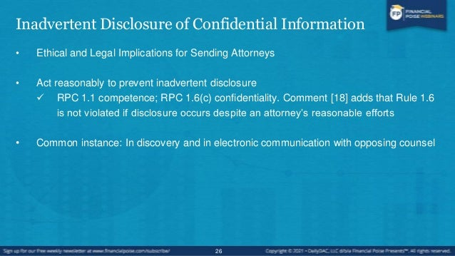 Inadvertent Disclosure of Confidential Information • Ethical and Legal implications for Sending Attorneys • Prevention  P...
