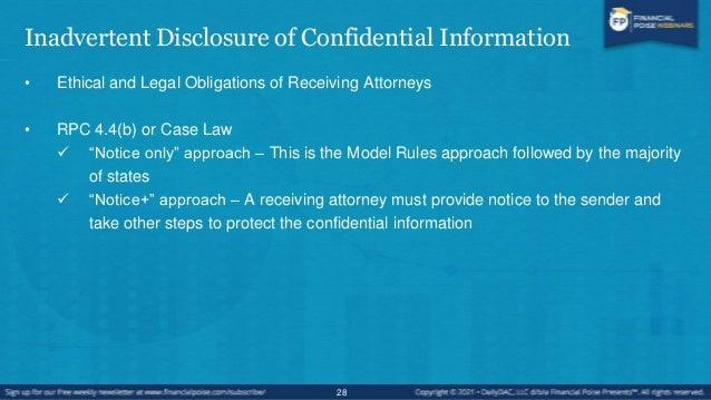 Inadvertent Disclosure of Confidential Information • Ethical and Legal Obligations of Receiving Attorneys • In civil litig...