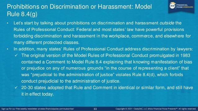 Prohibitions on Discrimination or Harassment: Model Rule 8.4(g) • In 2016, the ABA promulgated Model Rule 8.4(g), providin...