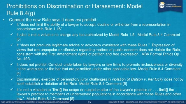 Prohibitions on Discrimination or Harassment: Model Rule 8.4(g) • How is the new Rule different from the interpretation of...