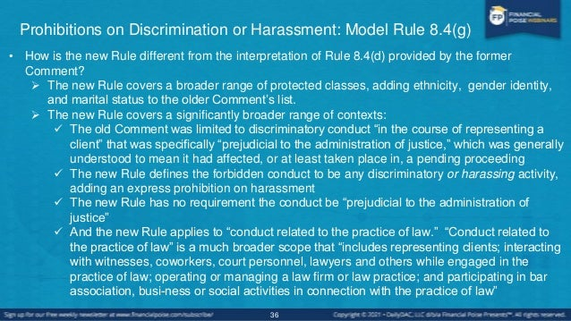 Prohibitions on Discrimination or Harassment: Model Rule 8.4(g) • How is this new Rule different from the interpretation o...