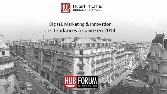 Digital,  Marke-ng  &  Innova-on      Les  tendances  à  suivre  en  2014