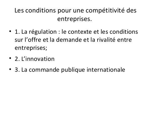 Les conditions pour une compétitivité des entreprises. • 1. La régulation : le contexte et les conditions sur l'offre et l...