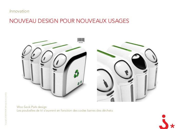 Innovation                                                         nouvEau dEsign Pour nouvEaux usagEs Copyright LES INVEN...