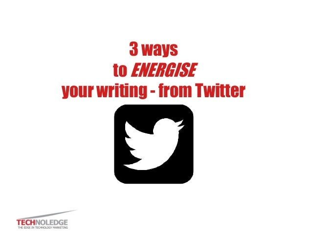 3 ways to ENERGISE your writing - from Twitter