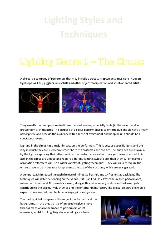 Lighting Styles and Techniques  A circus is a company of performers that may include acrobats, trapeze acts, musicians, ho...