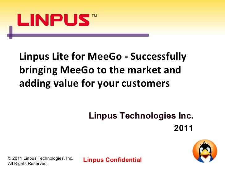 Linpus Lite for MeeGo - Successfully     bringing MeeGo to the market and     adding value for your customers             ...