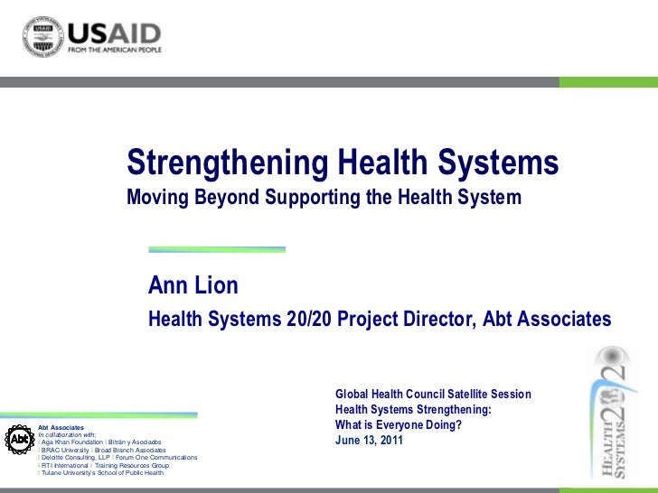Strengthening Health SystemsMoving Beyond Supporting the Health System<br />Ann Lion <br />Health Systems 20/20 Project Di...
