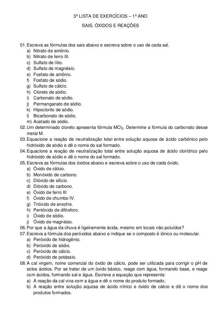 3ª LISTA DE EXERCÍCIOS – 1º ANO                              SAIS, ÓXIDOS E REAÇÕES01. Escreva as fórmulas dos sais abaixo...