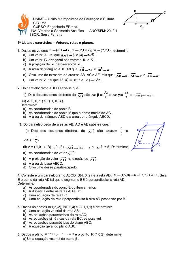 UNIME – União Metropolitana de Educação e Cultura S/C Ltda CURSO: Engenharia Elétrica. DISCIPLINA: Vetores e Geometria Ana...