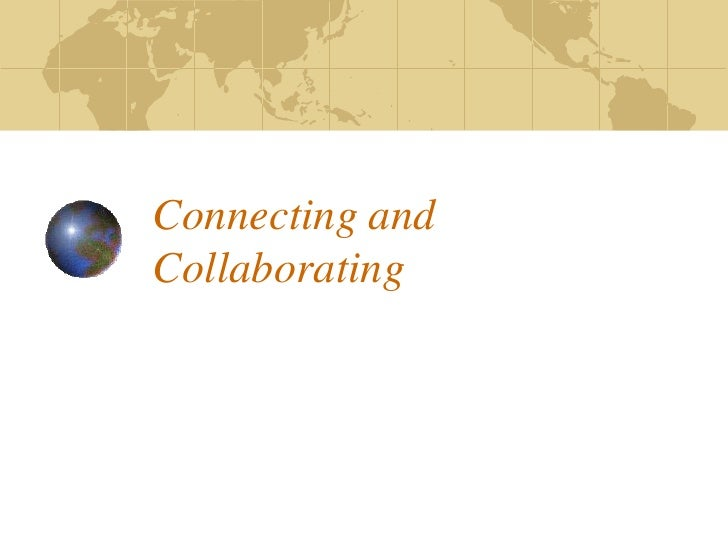 Connecting and Collaborating