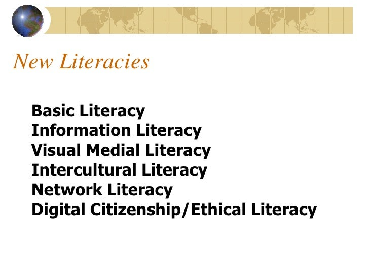 New Literacies   Basic Literacy  Information Literacy  Visual Medial Literacy  Intercultural Literacy  Network Literacy  D...