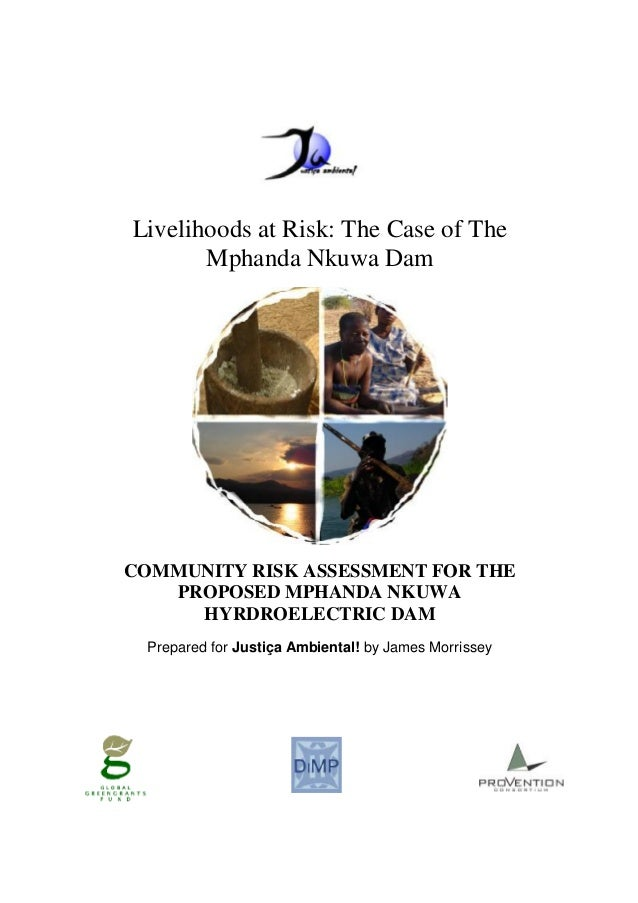 Livelihoods at Risk: The Case of The Mphanda Nkuwa Dam COMMUNITY RISK ASSESSMENT FOR THE PROPOSED MPHANDA NKUWA HYRDROELEC...