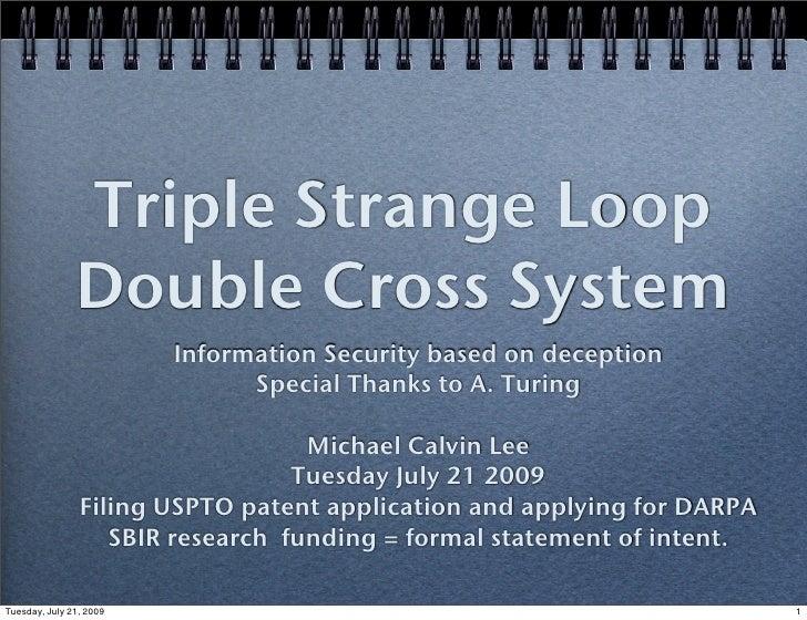 Triple Strange Loop                Double Cross System                          Information Security based on deception   ...
