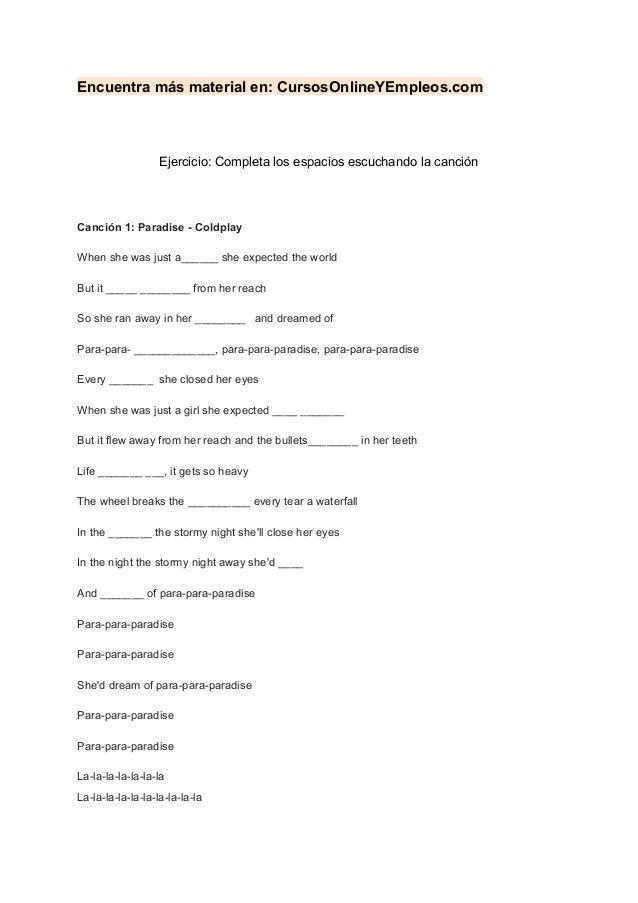 Encuentra más material en: CursosOnlineYEmpleos.com Ejercicio: Completa los espacios escuchando la canción Canción 1: Para...