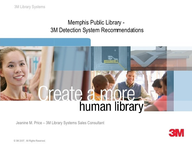 Memphis Public Library -  3M Detection System Recommendations   Jeanine M. Price – 3M Library Systems Sales Consultant