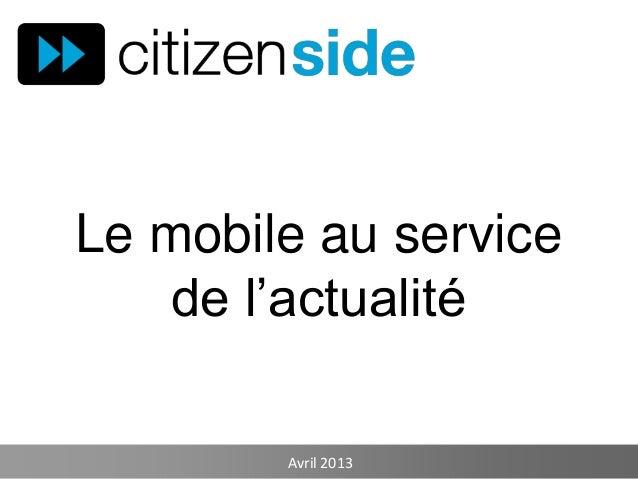 Le mobile au servicede l'actualitéAvril 2013