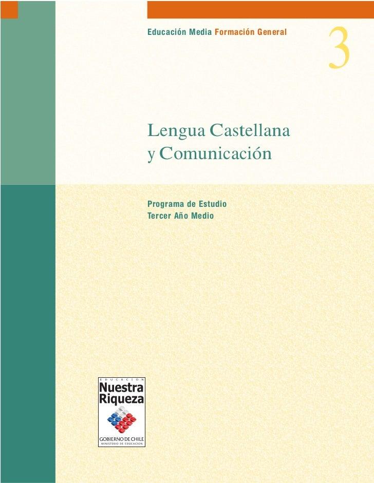 3Educación Media Formación GeneralLengua Castellanay ComunicaciónPrograma de EstudioTercer Año Medio