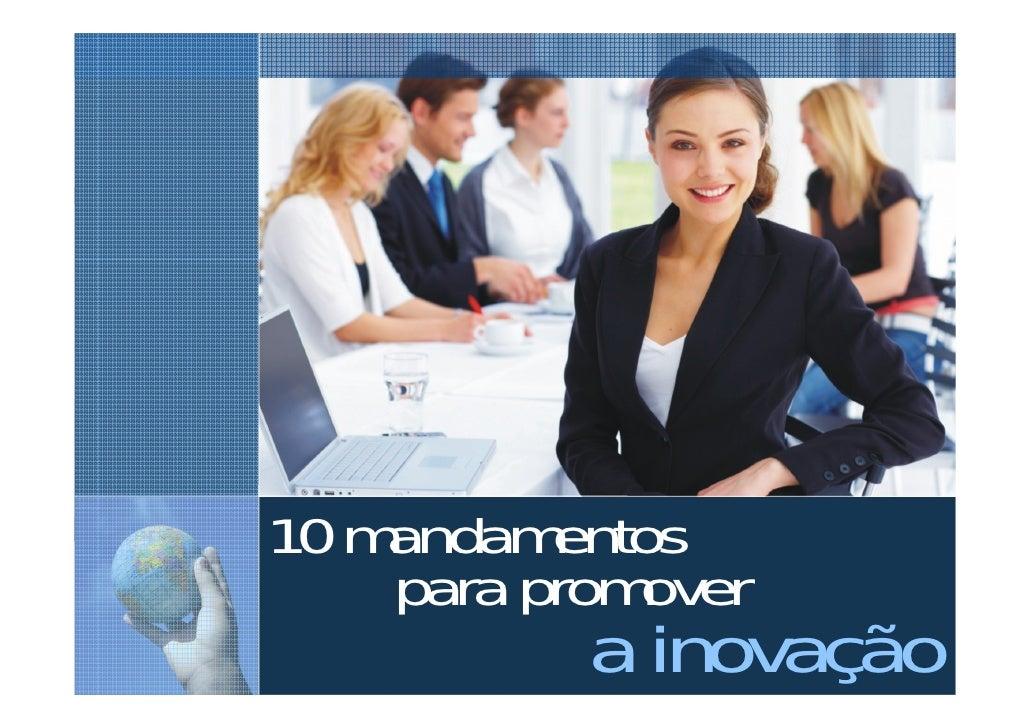 Inovação 3M do Brasil                            10 mandamentos                                para promover© 3M 2009. All...