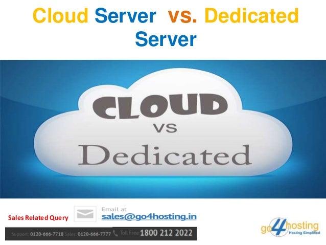 Cloud Server vs. Dedicated Server Sales Related Query