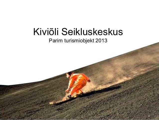 Kiviõli Seikluskeskus Parim turismiobjekt 2013