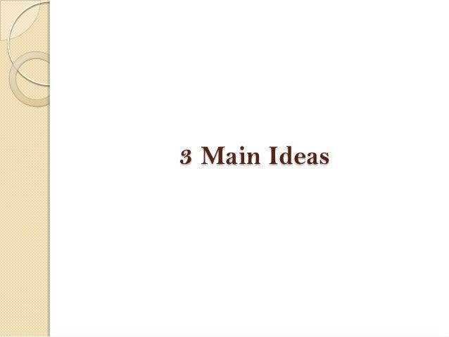 3 Main Ideas